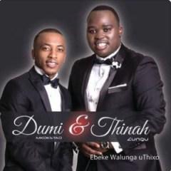Thinah Zungu - Ebeke Walunga uThixo ft. Dumi Mkokstad